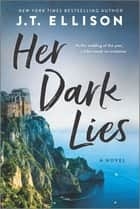Her Dark Lies - A Novel ebook by