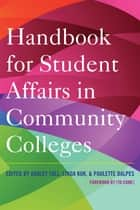 Handbook for Student Affairs in Community Colleges ebook by Florence B. Brawer, Ashley Tull, Linda Kuk,...