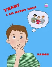 Yeah! I Am Happy Now! ebook by Kamon