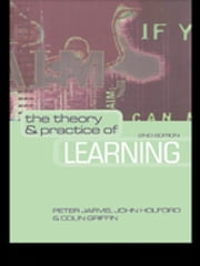 The Theory and Practice of Learning ebook by Peter Jarvis,John Holford,Colin Griffin
