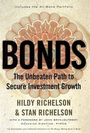 Bonds - The Unbeaten Path to Secure Investment Growth ebook by Hildy Richelson,Stan Richelson,John Brynjolfsson
