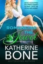 Romancing the Jewel ebook by Katherine Bone