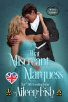 That Miscreant Marquess ebook by Aileen Fish