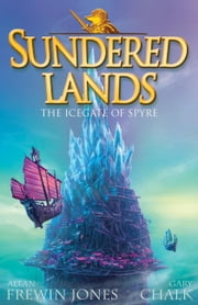 Sundered Lands: 4: The Icegate of Spyre ebook by Allan Frewin Jones,Gary Chalk
