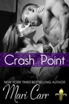 Crash Point ebook by Mari Carr