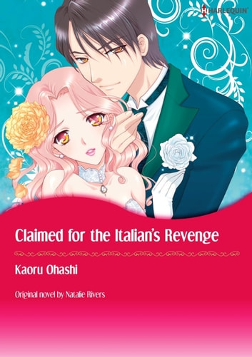 CLAIMED FOR THE ITALIAN'S REVENGE - Harlequin Comics ebook by Natalie Rivers