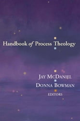 Handbook of process theology ebook by Jay McDaniel,Donna Bowman