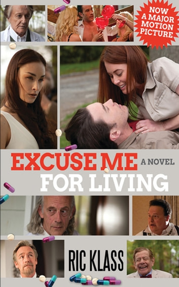 Excuse Me For Living - A Novel ebook by Ric Klass