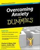 Overcoming Anxiety For Dummies ebook by Charles H. Elliott, Laura L. Smith