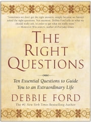 The Right Questions ebook by Debbie Ford
