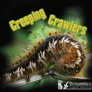 Creeping Crawlers ebook by Tom Greve,Britannica Digital Learning