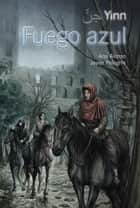 Yinn. Fuego azul ebook by Ana Alonso, Javier Pelegrín