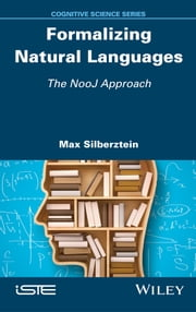 Formalizing Natural Languages - The NooJ Approach ebook by Max Silberztein