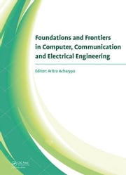Foundations and Frontiers in Computer, Communication and Electrical Engineering: Proceedings of the 3rd International Conference C2E2, Mankundu, West ebook by Acharyya, Aritra