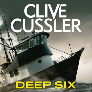 Deep Six audiobook by Clive Cussler