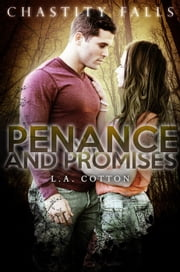 Penance and Promises - Chastity Falls, #5 ebook by L. A. Cotton