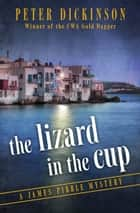 The Lizard in the Cup ebook by Peter Dickinson