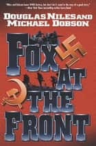 Fox at the Front ebook by Douglas Niles, Michael Dobson