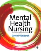 Mental Health Nursing - An Evidence Based Introduction eBook by Professor Steven Pryjmachuk