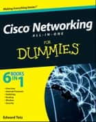 Cisco Networking All-in-One For Dummies 電子書 by Edward Tetz