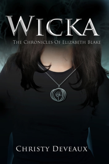WICKA - The Chronicles of Elizabeth Blake ebook by Christy Deveaux