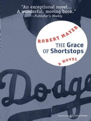 The Grace of Shortstops ebook by Robert Mayer