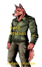 Lone Wolves ebook by Aaron Solomon