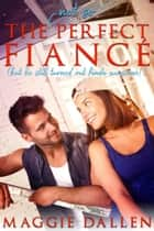 The (Not So) Perfect Fiancé - Falling in Friar Hollow, #2 ebook by