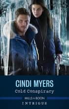 Cold Conspiracy ebook by Cindi Myers
