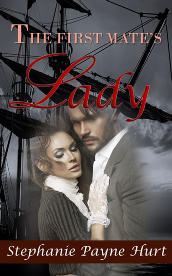The First Mate's Lady ebook by Stephanie Payne Hurt