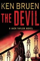 The Devil - A Jack Taylor Novel ebook by Ken Bruen