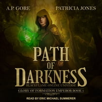 Path of Darkness - BlackFlame Online Universe livre audio by A.P. Gore, Patricia Jones, Eric Michael Summerer