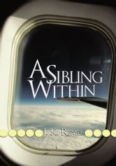 A Sibling Within ebook by J. K. Remel