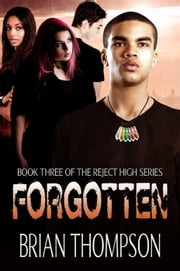 Forgotten - Reject High, #3 ebook by Brian Thompson