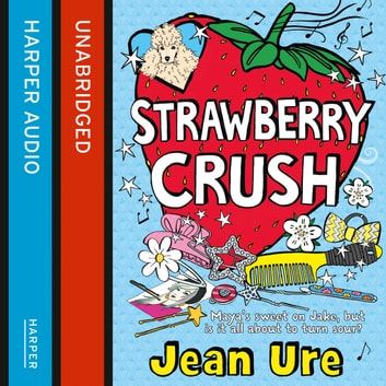 Strawberry Crush audiobook by Jean Ure