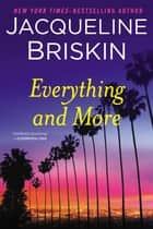 Everything and More ebook by Jacqueline Briskin