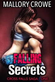 Falling Secrets - Cross Falls Saga, #1 ebook by Mallory Crowe