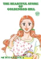 THE HEARTFUL STORE OF GOLDENROD HILL - Episode 5-1 ebook by Motoko Fukuda