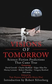 Visions of Tomorrow - Science Fiction Predictions that Came True ebook by Tom Easton, Judith Klein-Dial, David Gerrold,...