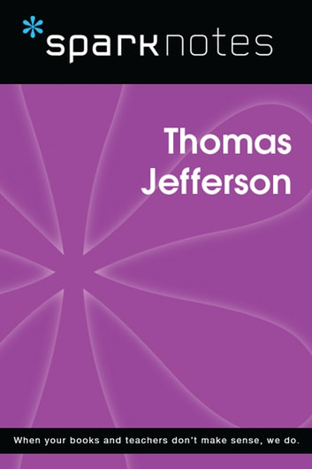 Thomas Jefferson (SparkNotes Biography Guide) ebook by SparkNotes