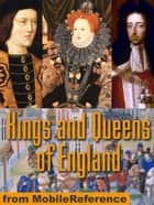 Kings And Queens Of England (Mobi History) ebook by