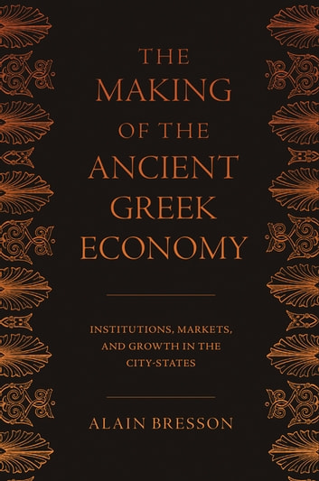 The making of the ancient greek economy ebook by alain bresson the making of the ancient greek economy institutions markets and growth in the fandeluxe