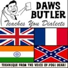 Daws Butler Teaches You Dialects - Lessons from the Voice of Yogi Bear! audiobook by Joe Bevilacqua, Charles Dawson Butler