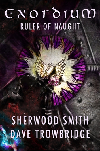 Ruler of Naught: Exordium 2 ebook by Sherwood Smith,Dave Trowbridge