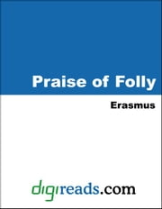 In Praise of Folly ebook by Erasmus