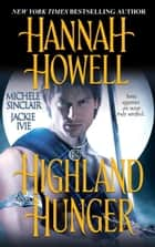 Highland Hunger ebook by Hannah Howell, Michele Sinclair, Jackie Ivie