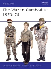 The War in Cambodia 1970–75 ebook by Kenneth Conboy,Ken Bowra,Mike Chappell