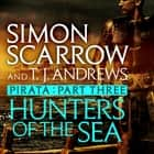 Pirata: Hunters of the Sea - Part three of the Roman Pirata series audiobook by Simon Scarrow