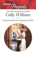 Contracted for the Spaniard's Heir 電子書 by Cathy Williams