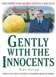Gently with the Innocents ebook by Alan Hunter